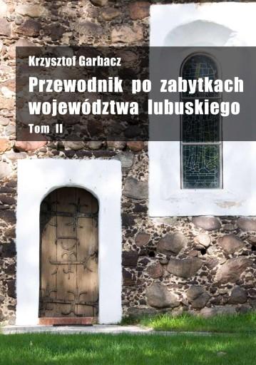 Przewodnik po zabytkach województwa lubuskiego T.2
