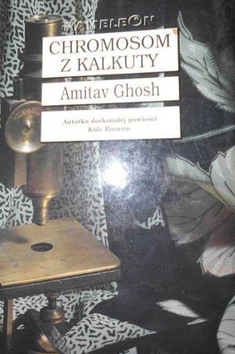 Chromosom z Kalkuty - Amitav Ghosh