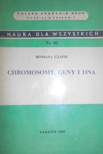 Chromosomy geny i DNA - Romana Czapik