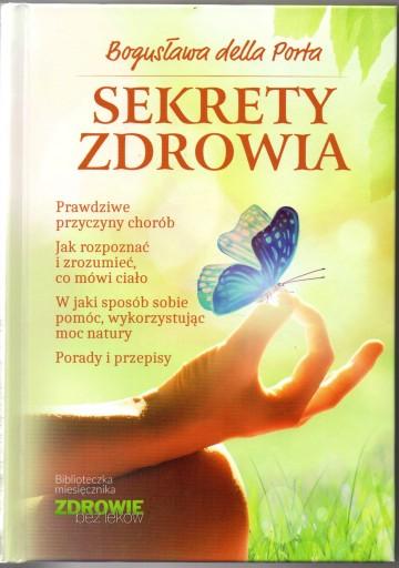 Sekrety Zdrowia Zdrowie Bez Lekow B Della Porta 119 Zl Allegro Pl Raty 0 Darmowa Dostawa Ze Smart Mazwowieckie Stan Nowy Id Oferty 9999597748