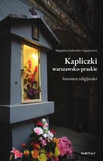 Kapliczki warszawsko-praskie fenomen religijności