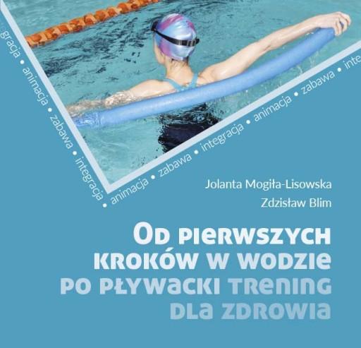 Od pierwszych kroków w wodzie po pływacki...