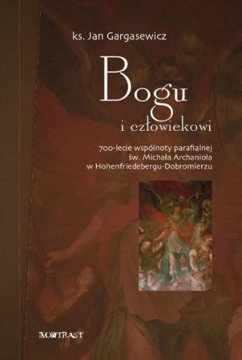 Bogu i człowiekowi. 700-lecie wspólnoty parafialne