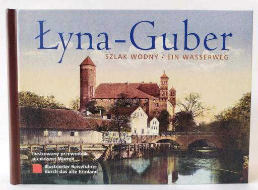 Łyna - Guber. Szlak wodny/Ein Wasserweg
