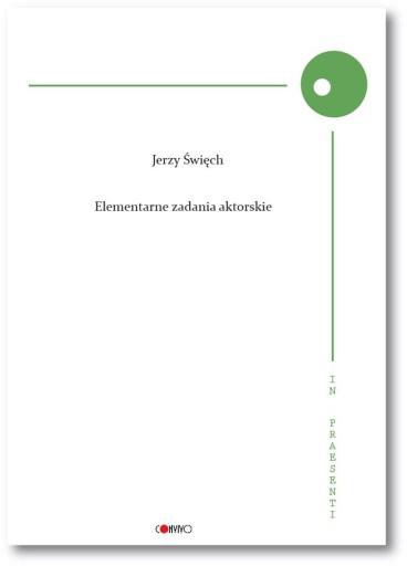 Elementarne zadania aktorskie Jerzy Święch