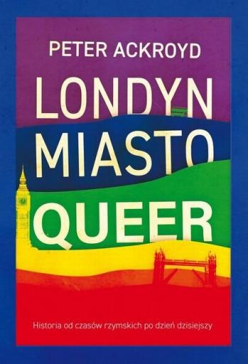 Londyn Miasto queer Peter Ackroyd - - KD