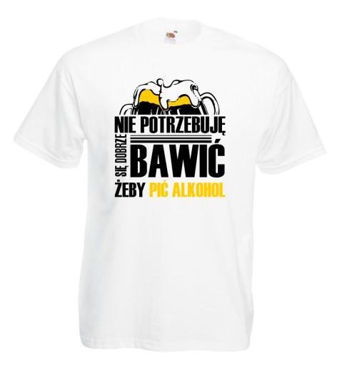 Koszulka NIE POTRZEBUJĘ SIĘ BAWIĆ PIĆ ALKOHOL M 10458865193 Odzież Męska T-shirty YQ TXPNYQ-3