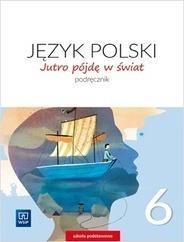 Jutro pójdę w świat Język polski 6 Podręcznik jkl