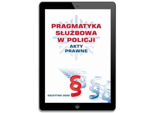 PRAGMATYKA SŁUŻBOWA W POLICJI AKTY PRAWNE
