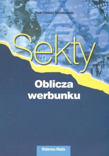 Sekty Oblicza werbunku Piotr Tomasz Nowakowski
